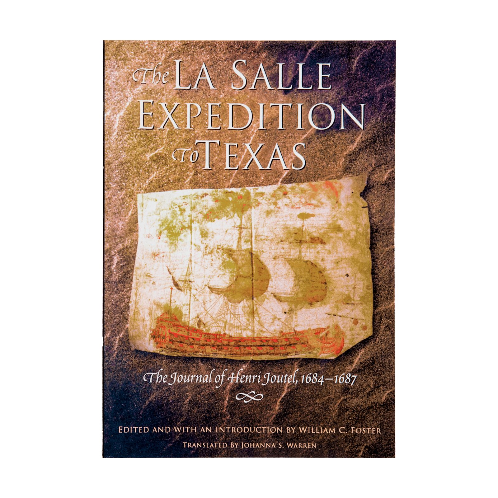 The LaSalle Expedition to Texas: The Journal of Henri Joutel, 1684-1687