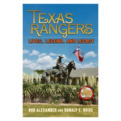Texas Rangers: Lives, Legend, and Legacy