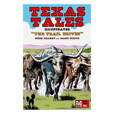 Texas Tales Illustrated #2-The Trail Drives