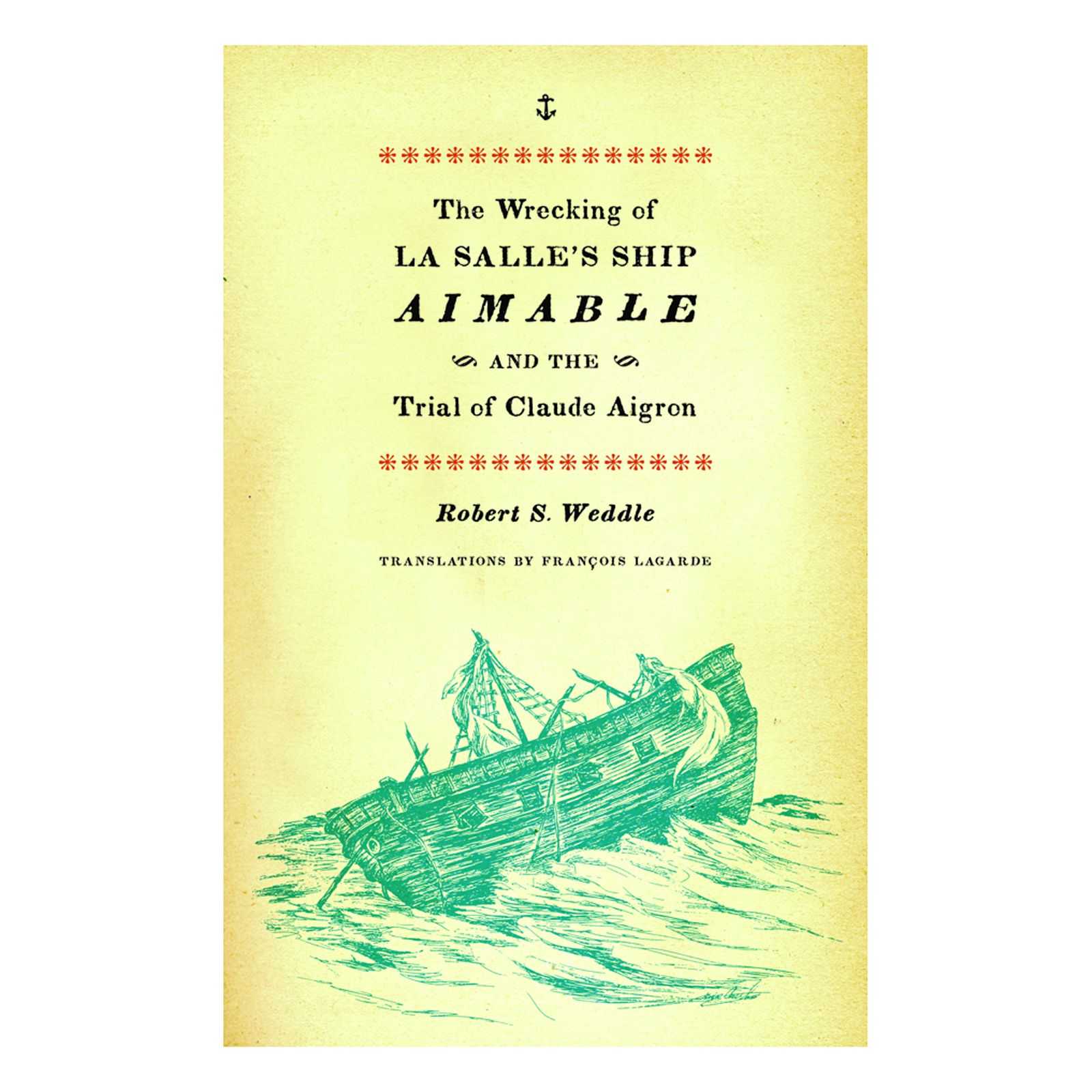 The Wrecking of La Salle's Ship Amiable and the Trial of Claude Aigron