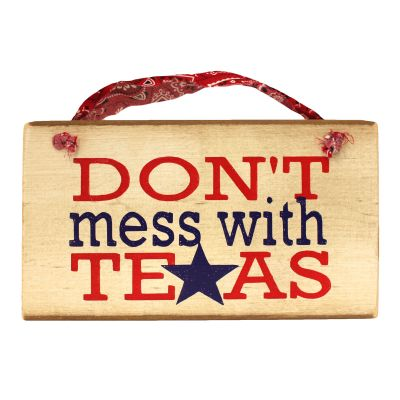 Don't Mess with Texas Wooden Wall Plaque