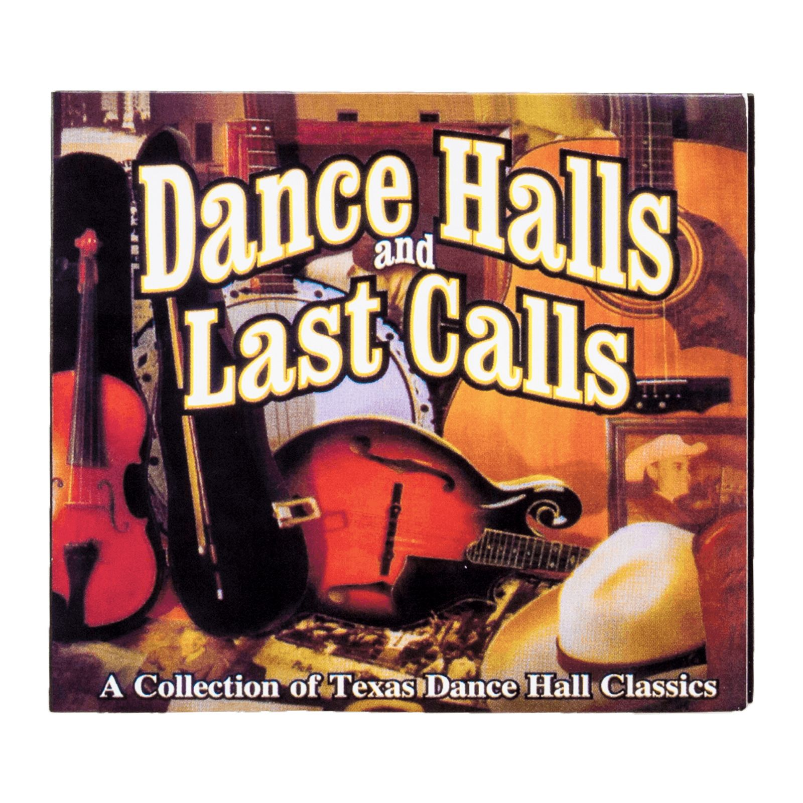 Dance Halls and Last Calls: A Collection of Texas Dance Hall Classics CD