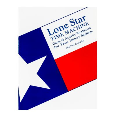 Lone Star Time Machine: Game and Activity Workbook for Texas History Students