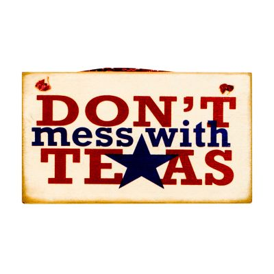 Don't Mess With Texas Plaque