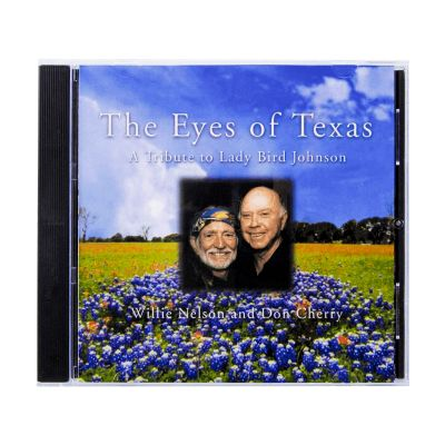 The Eyes of Texas: A Tribute to Ladybird Johnson with Willie Nelson and Don Cherry CD