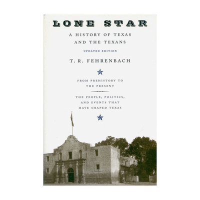 Lone Star: A History of Texas and Texans