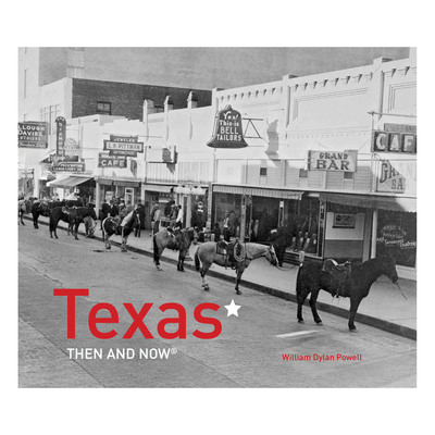 Texas Then and Now®