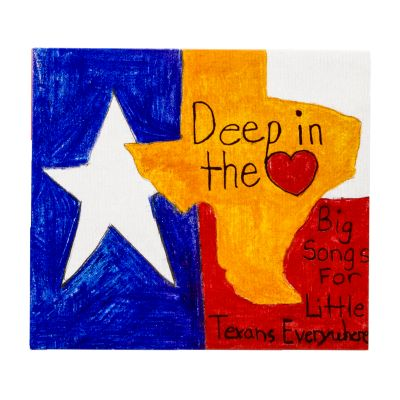 Deep in the Heart: Big Songs for Little Texans Everywhere CD