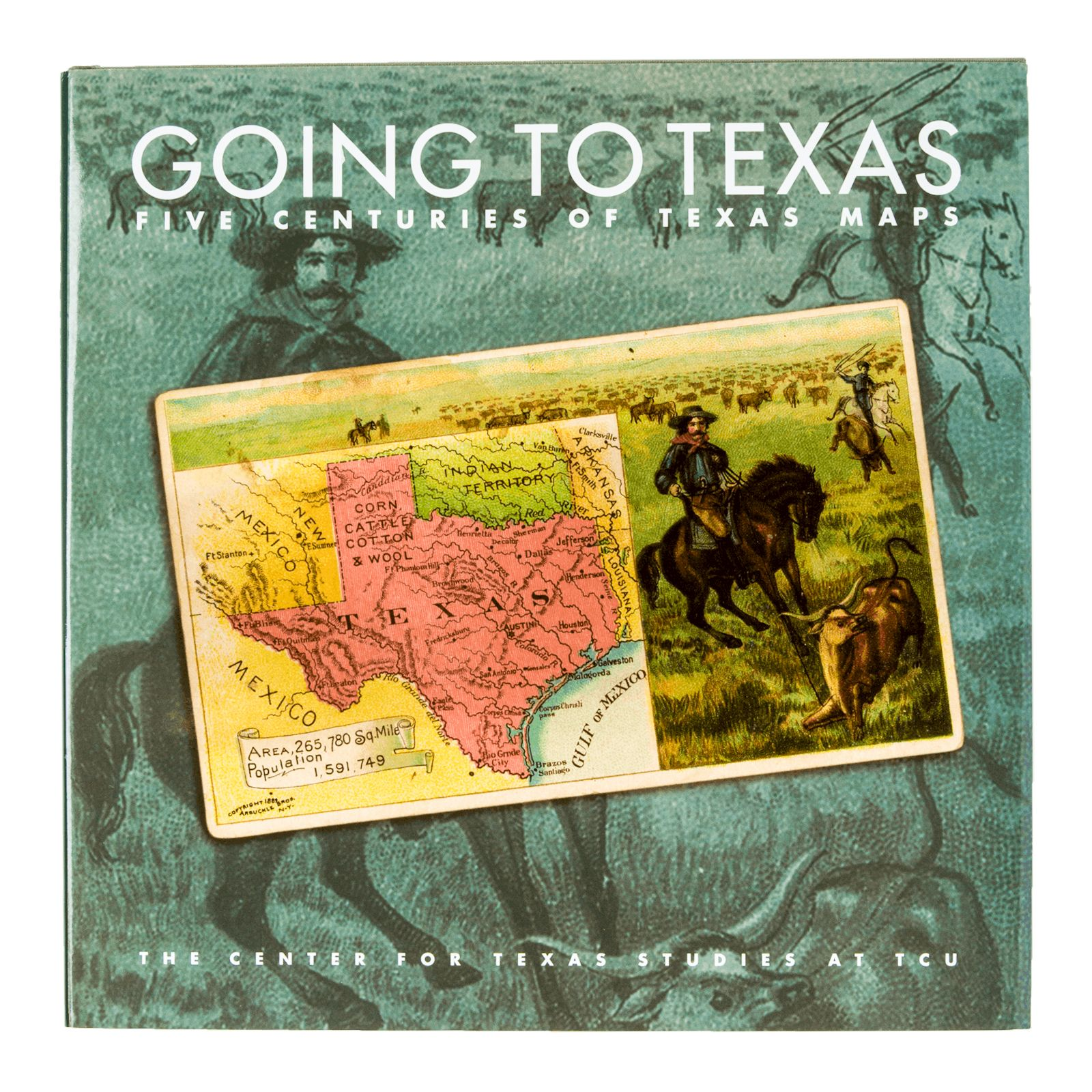 Going to Texas: Five Centuries of Texas Maps