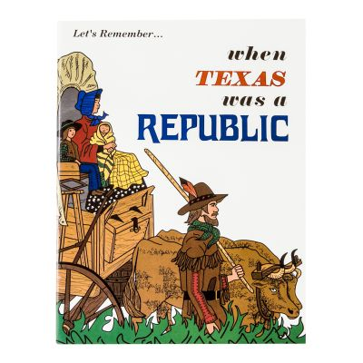 Let's Remember When Texas was a Republic