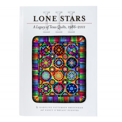 Lone Stars III: A Legacy of Texas Quilts, 1986 - 2011